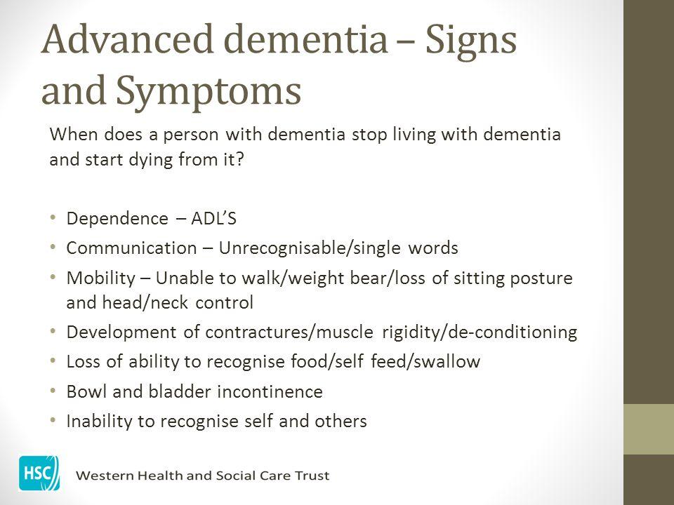 Advanced dementia – Signs and Symptoms