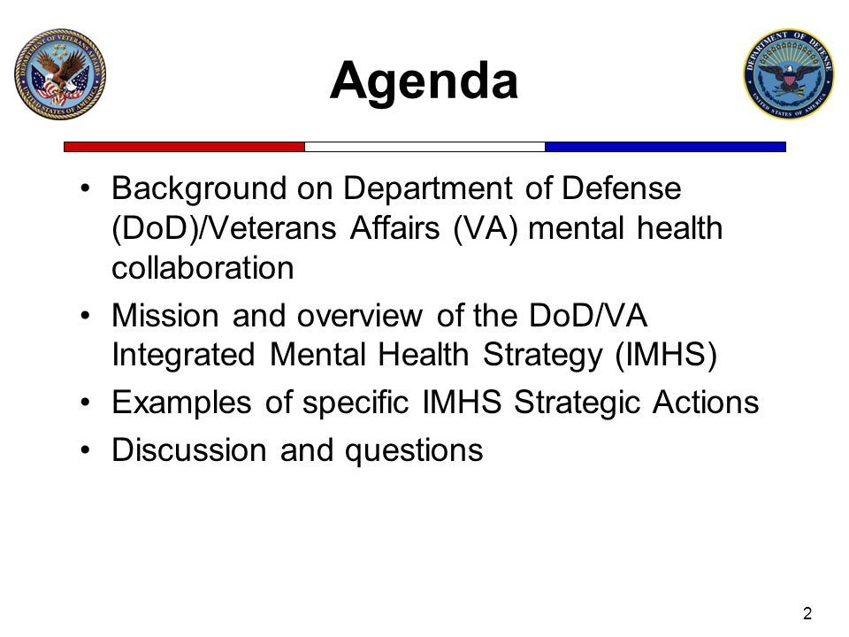 Agenda Background on Department of Defense (DoD)/Veterans Affairs (VA) mental health collaboration.