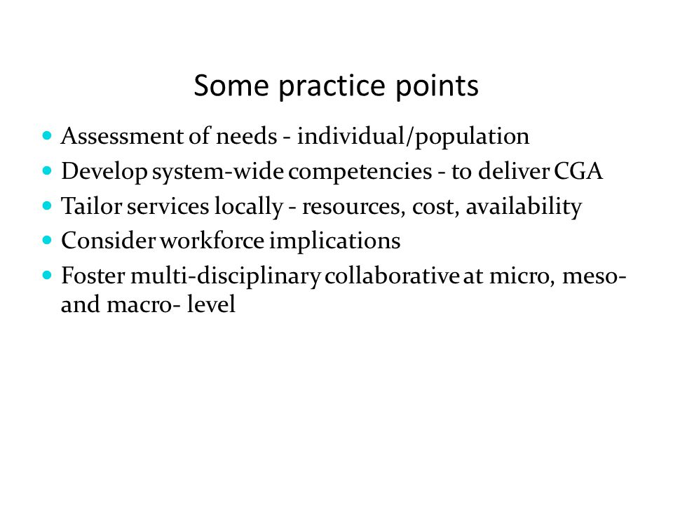 Some practice points Assessment of needs - individual/population