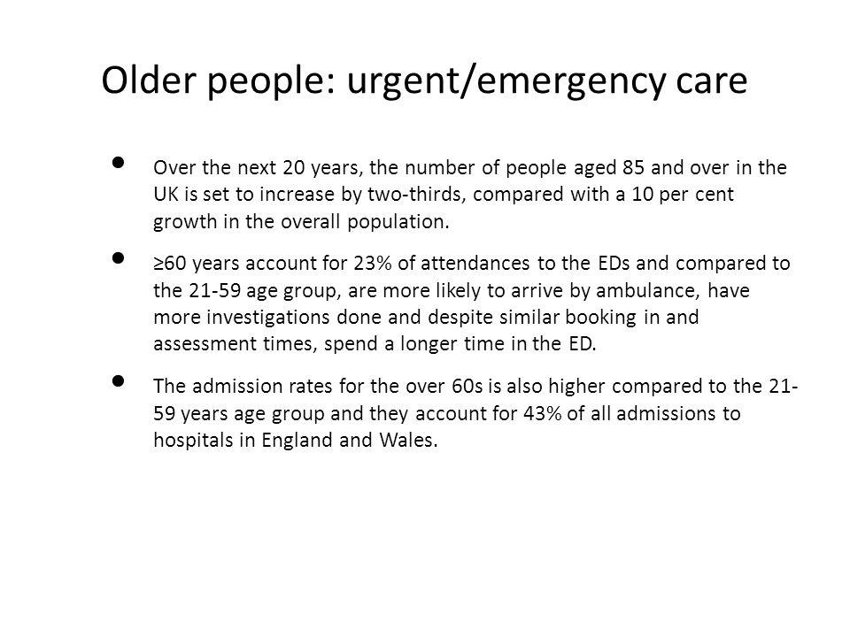 Older people: urgent/emergency care