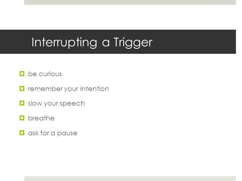 Interrupting a Trigger