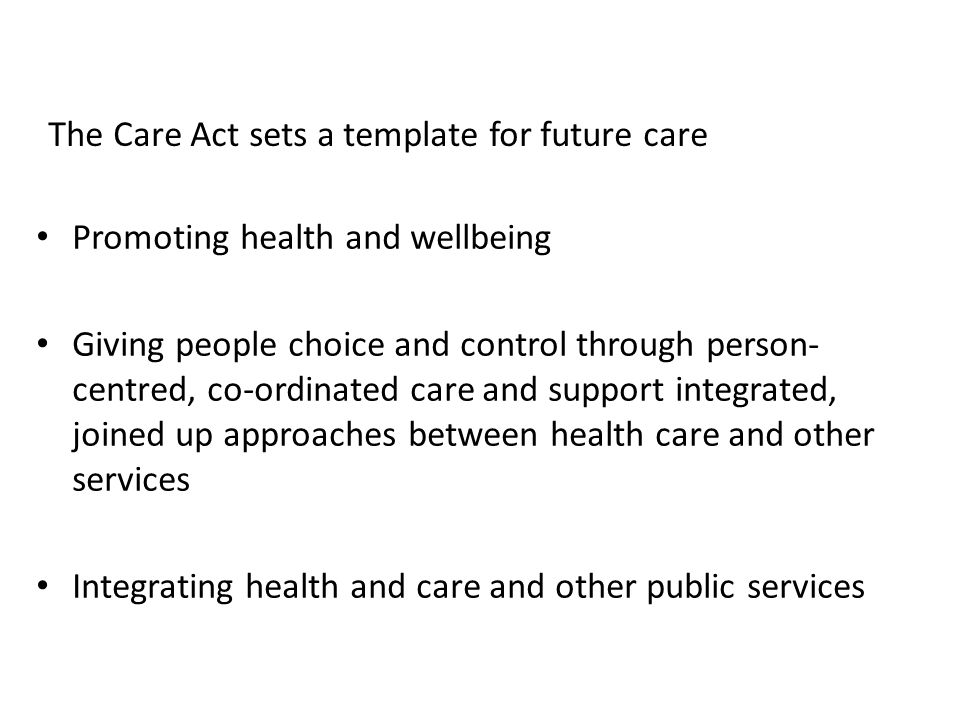 The Care Act sets a template for future care