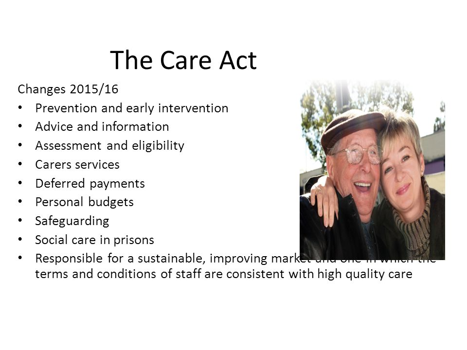 The Care Act Changes 2015/16 Prevention and early intervention