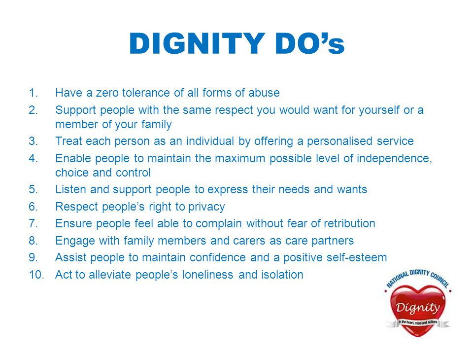 DIGNITY DO's Have a zero tolerance of all forms of abuse