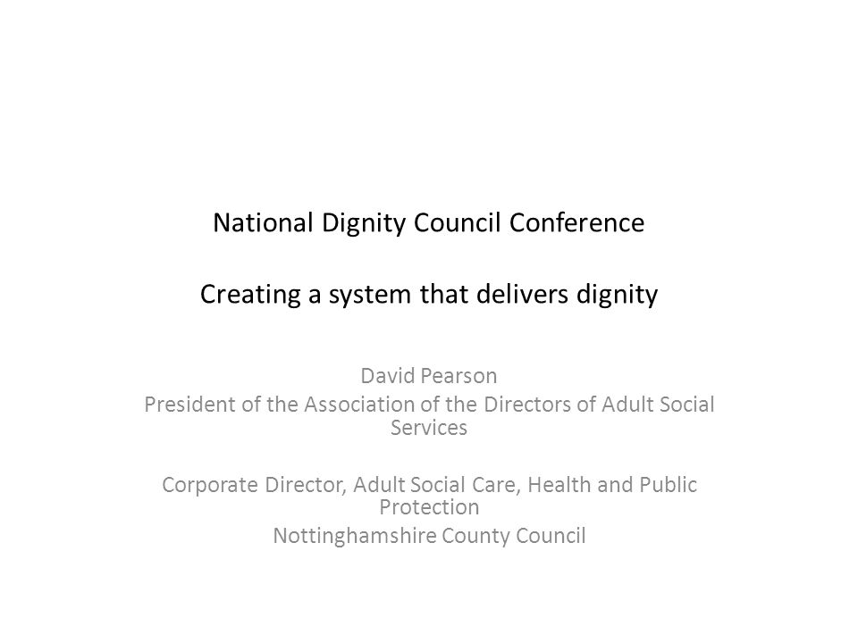 National Dignity Council Conference Creating a system that delivers dignity