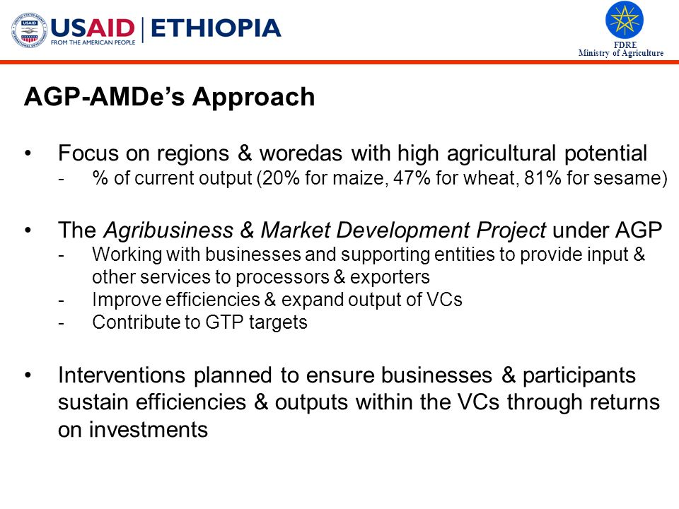 AGP-AMDe's Approach Focus on regions & woredas with high agricultural potential.