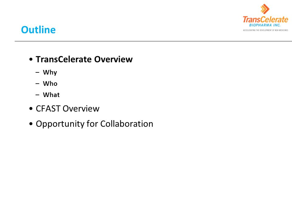 Outline TransCelerate Overview CFAST Overview