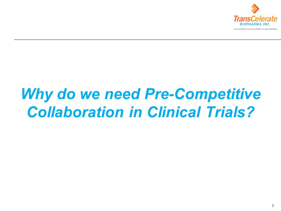Why do we need Pre-Competitive Collaboration in Clinical Trials