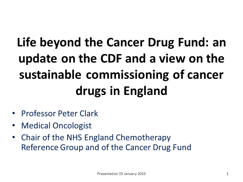 Life beyond the Cancer Drug Fund: an update on the CDF and a view on the sustainable commissioning of cancer drugs in England