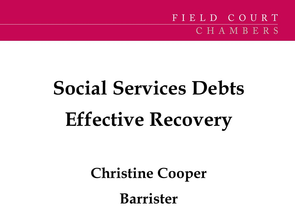 Social Services Debts Effective Recovery Christine Cooper Barrister