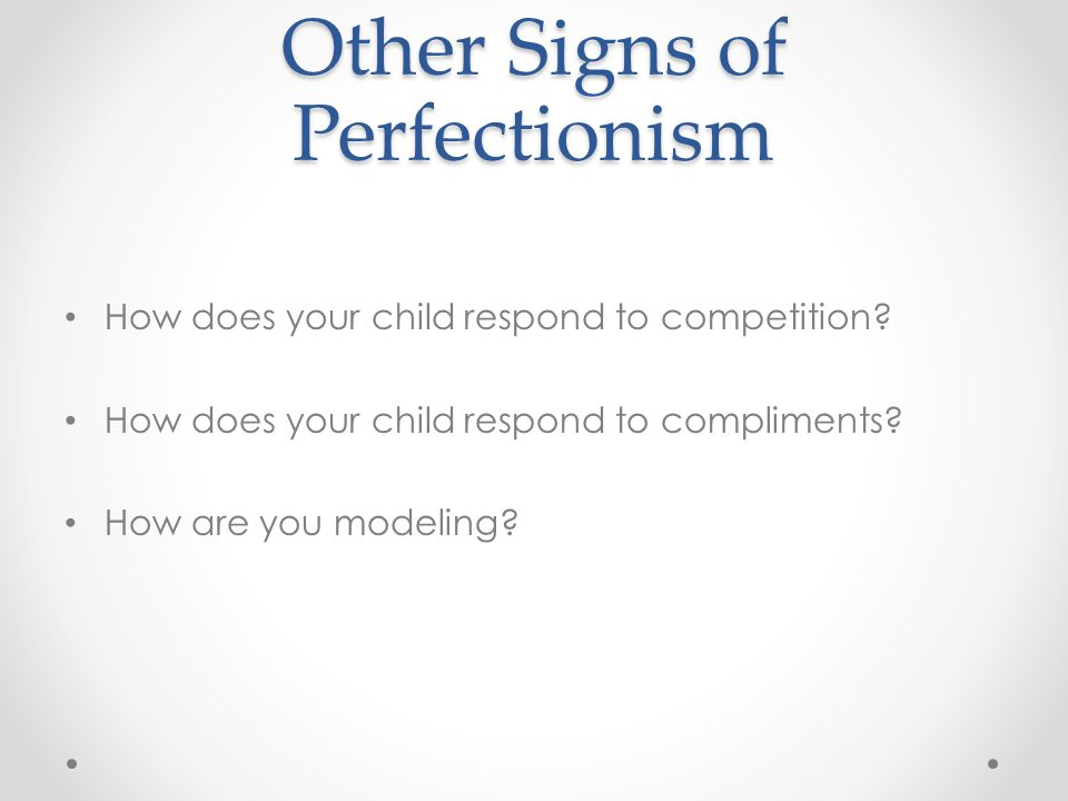 Other Signs of Perfectionism