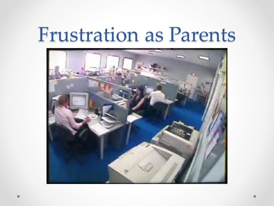 Frustration as Parents