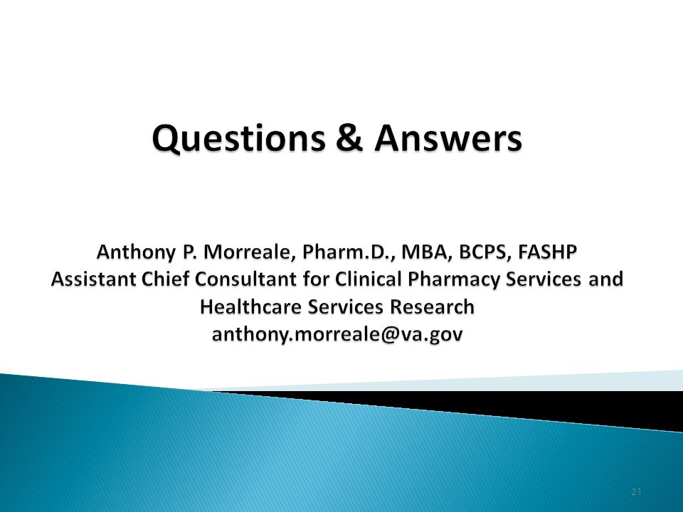 Questions & Answers Anthony P. Morreale, Pharm. D