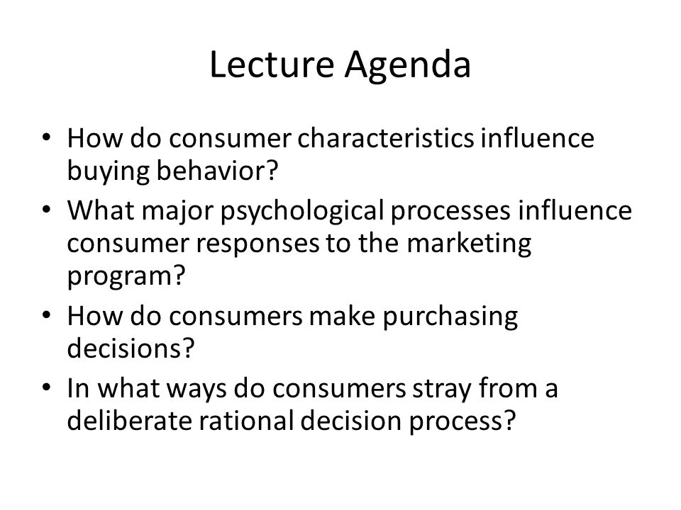 Lecture Agenda How do consumer characteristics influence buying behavior