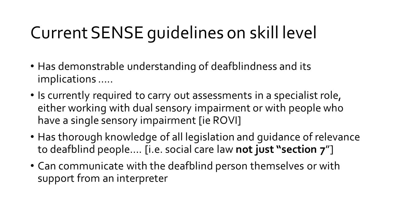 Current SENSE guidelines on skill level