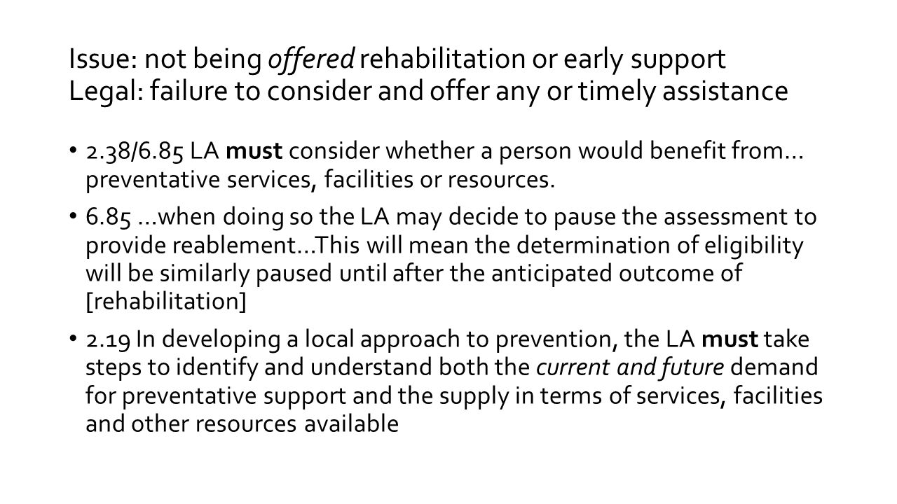 Issue: not being offered rehabilitation or early support Legal: failure to consider and offer any or timely assistance