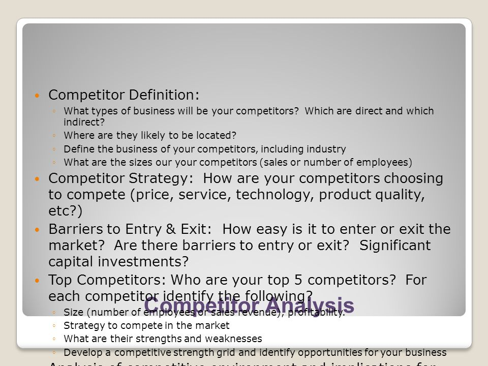 Competitor Analysis Competitor Definition: