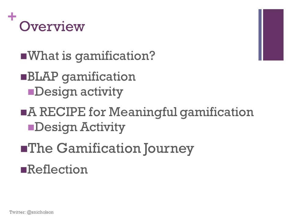 Overview The Gamification Journey What is gamification