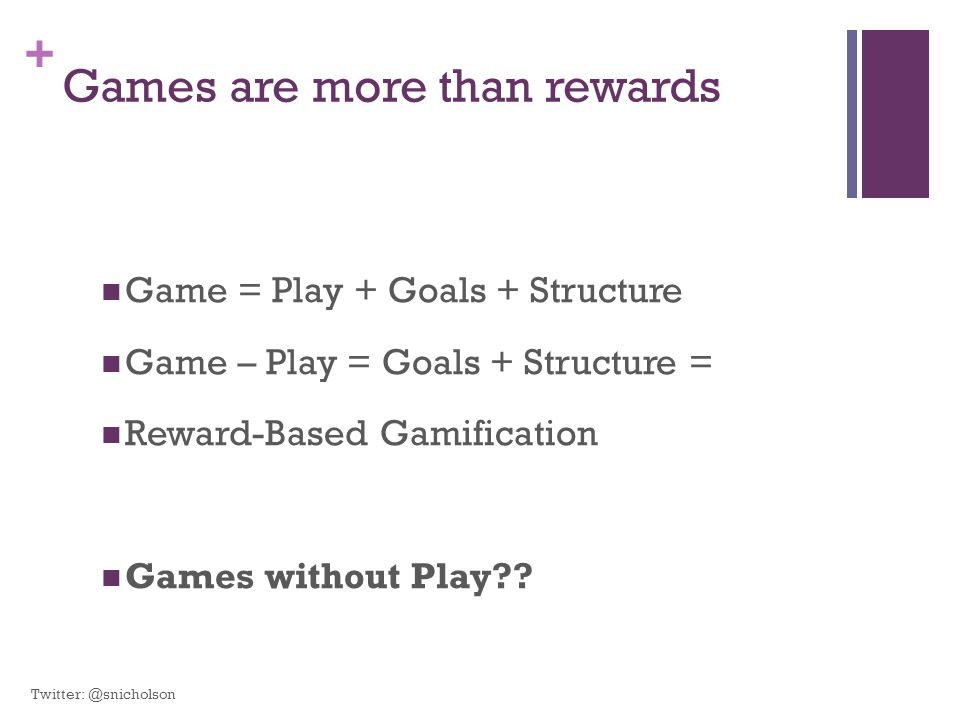 Games are more than rewards