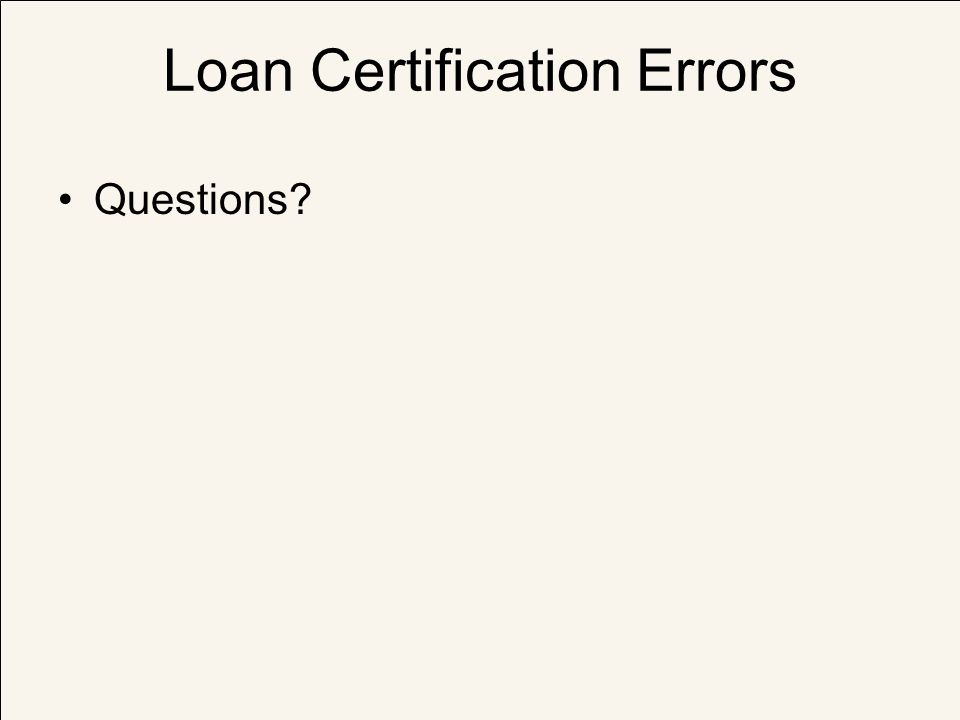 Loan Certification Errors