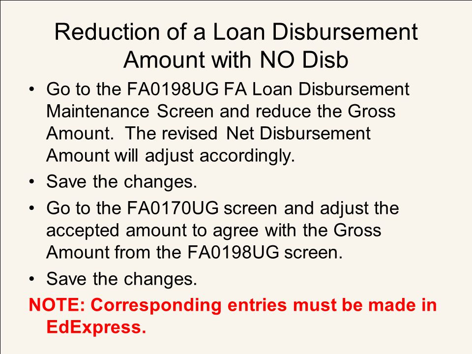 Reduction of a Loan Disbursement Amount with NO Disb