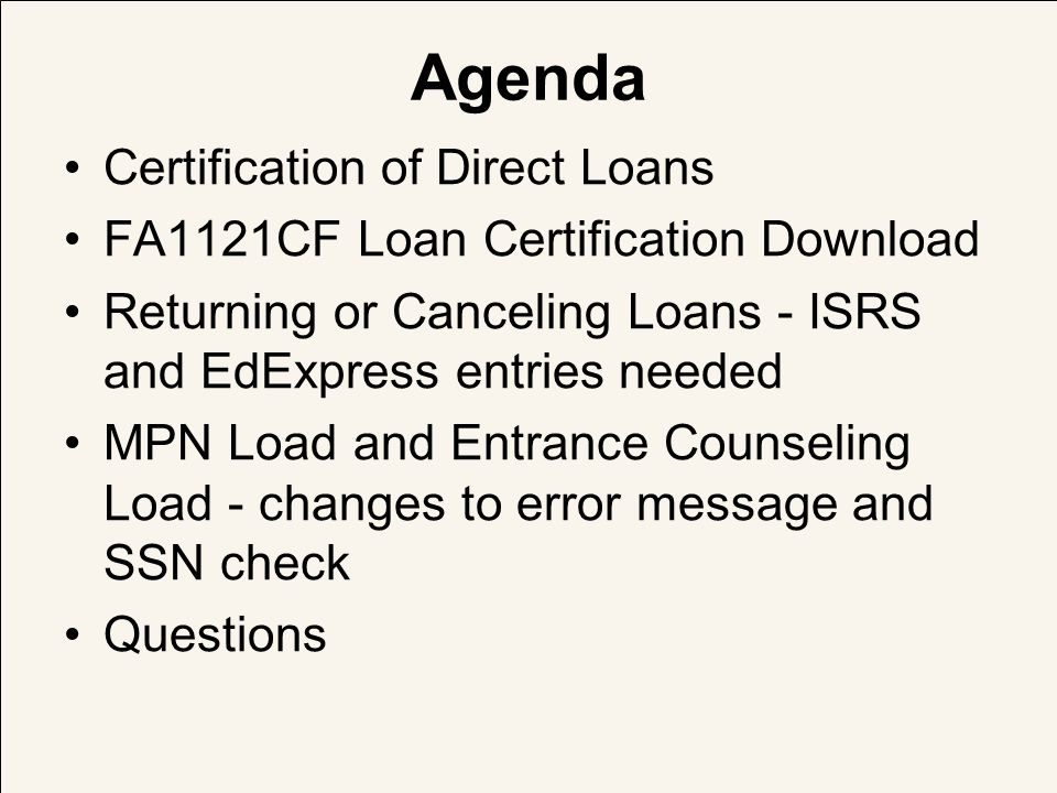 Agenda Certification of Direct Loans