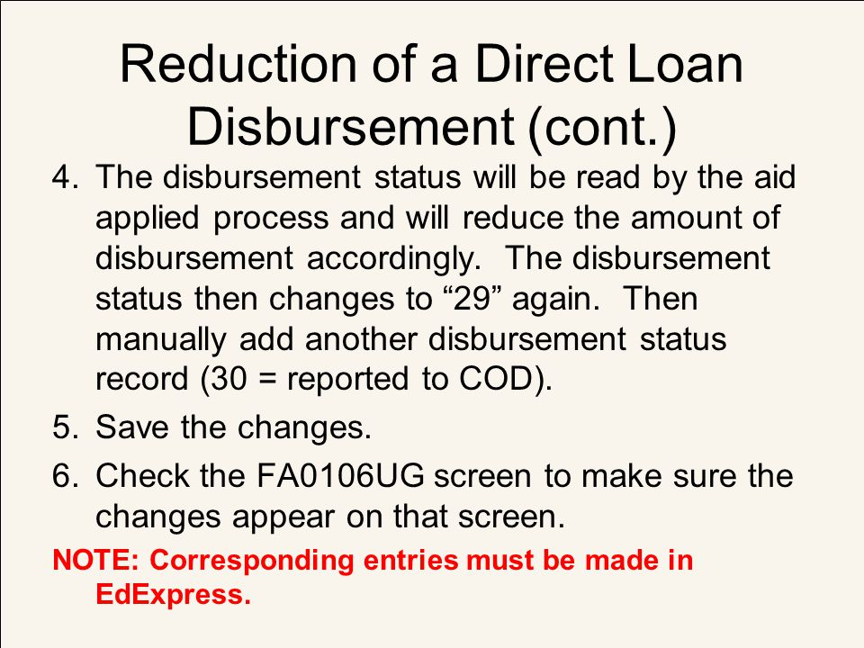 Reduction of a Direct Loan Disbursement (cont.)