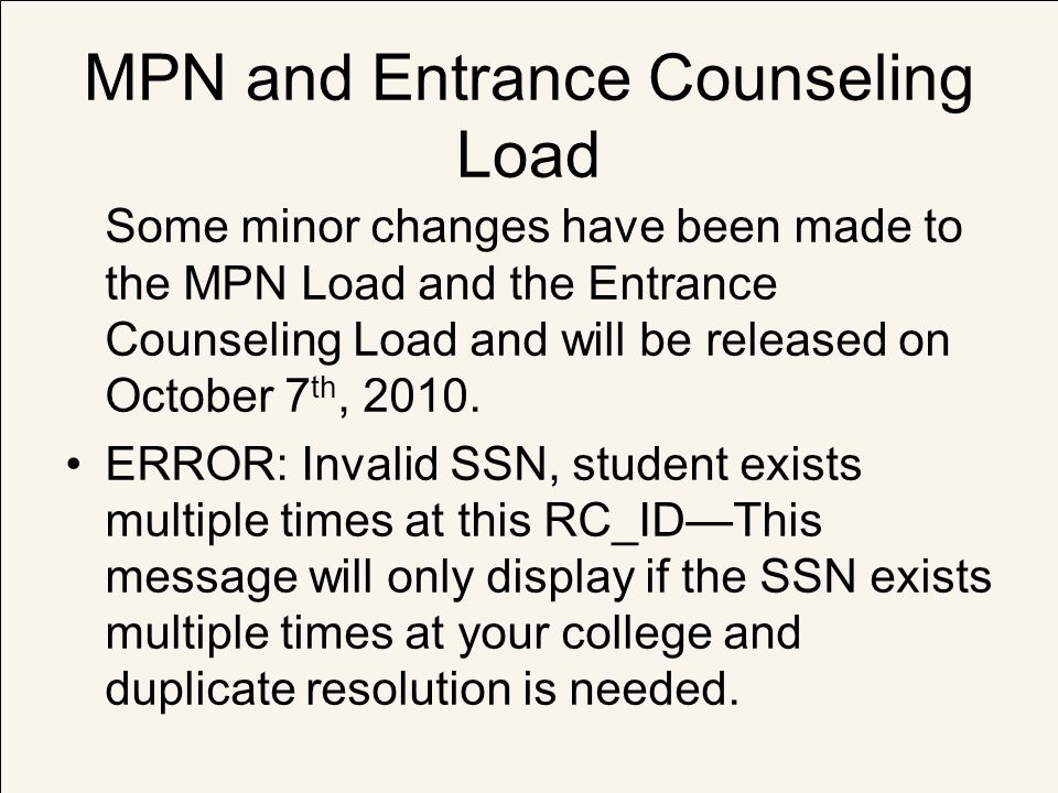 MPN and Entrance Counseling Load