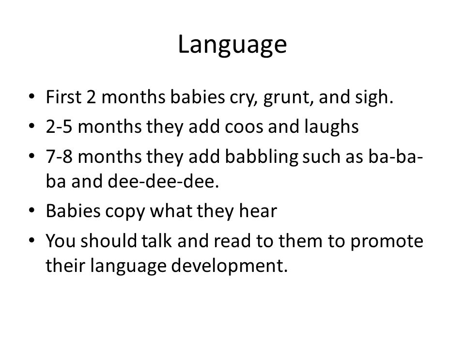 Language First 2 months babies cry, grunt, and sigh.