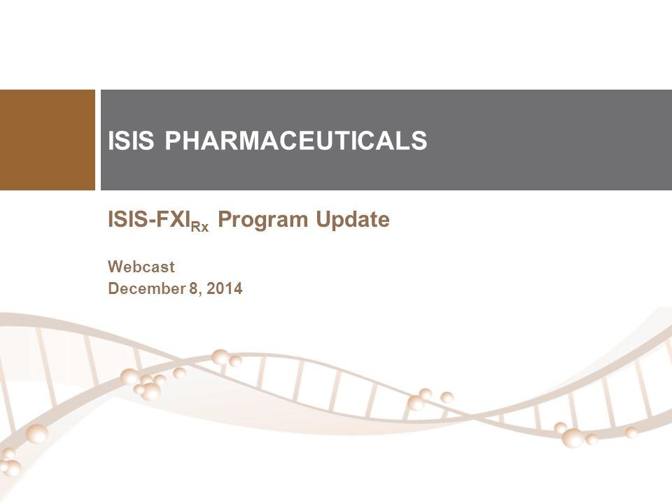ISIS PHARMACEUTICALS ISIS-FXIRx Program Update Webcast