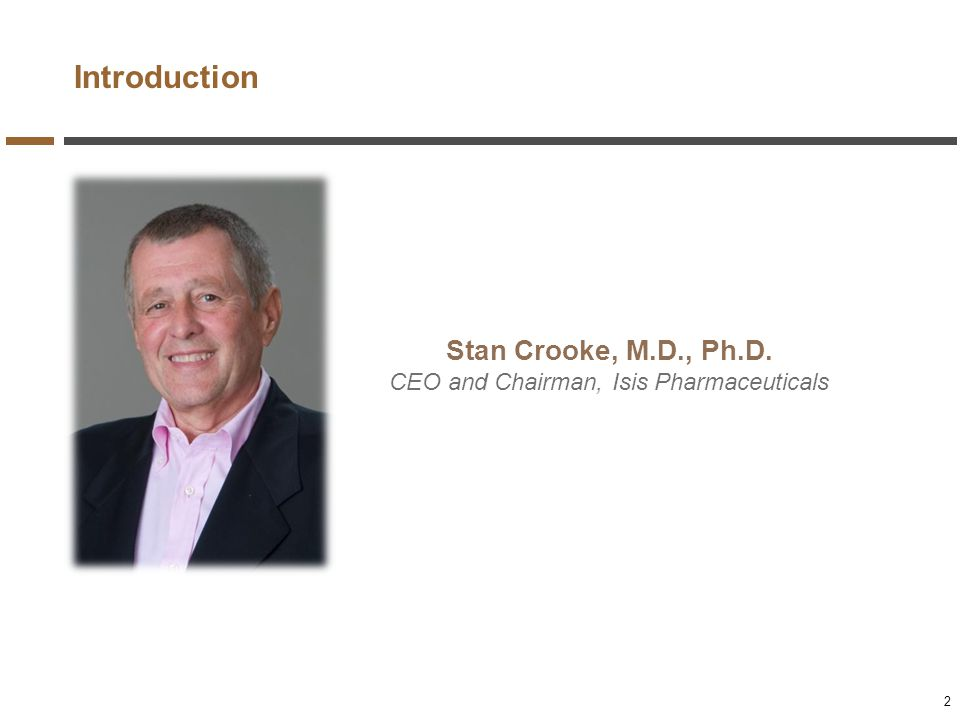 CEO and Chairman, Isis Pharmaceuticals