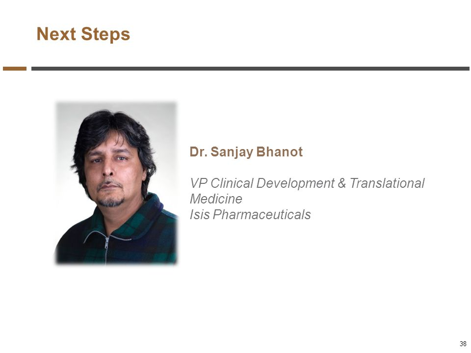 Next Steps Dr. Sanjay Bhanot