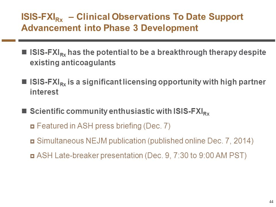 ISIS-FXIRx – Clinical Observations To Date Support Advancement into Phase 3 Development
