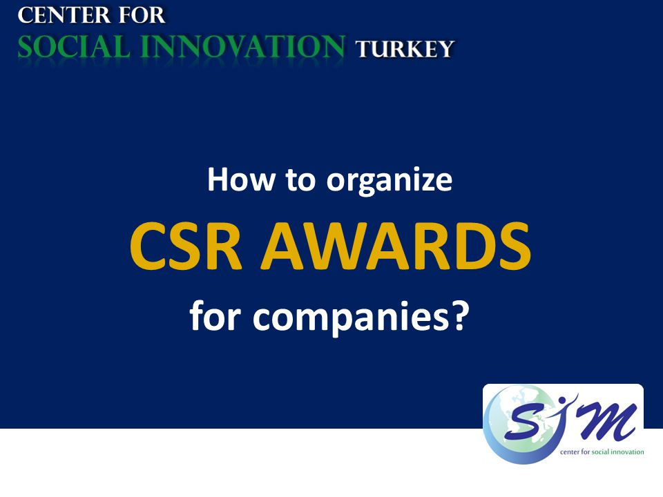 CSR AWARDS for companies How to organize socIal INNOVATION TURKEY