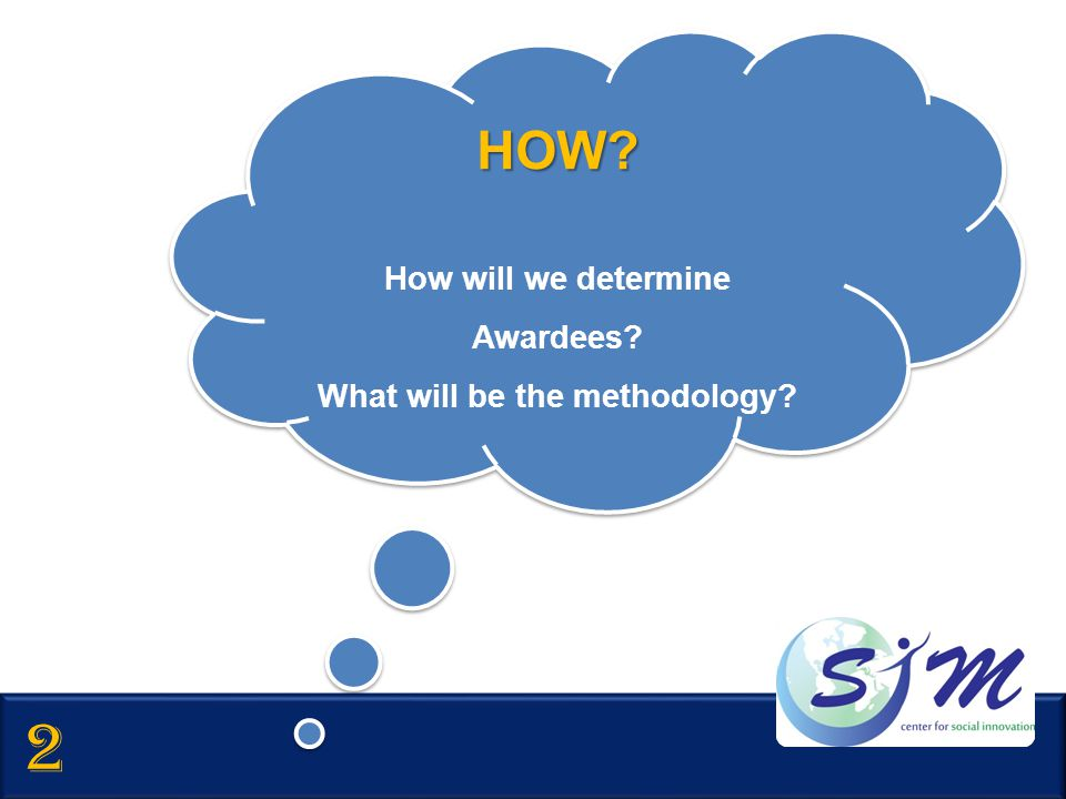 How will we determine Awardees What will be the methodology