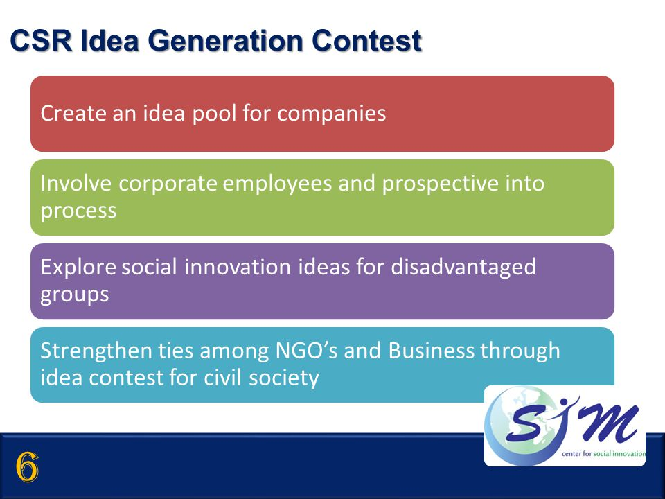 6 CSR Idea Generation Contest Create an idea pool for companies