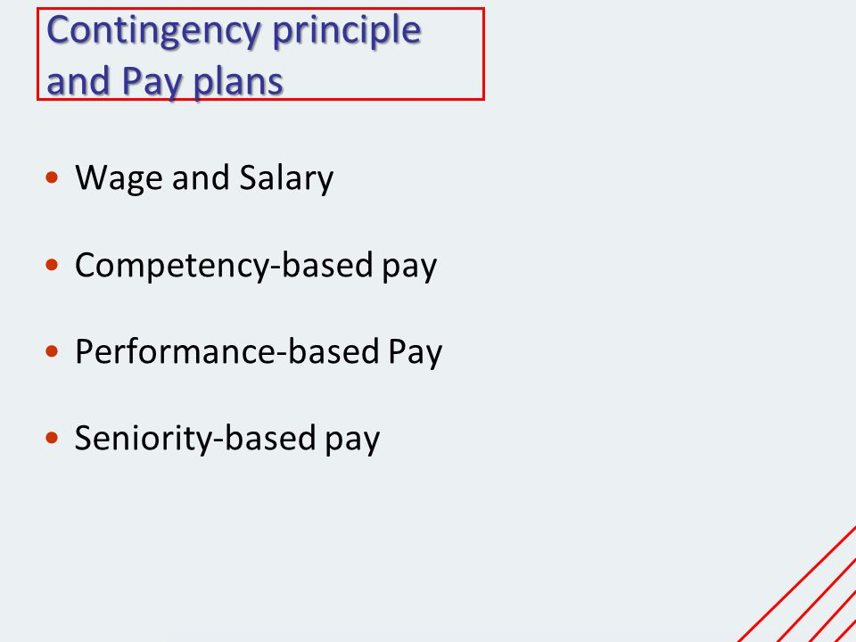 Contingency principle and Pay plans