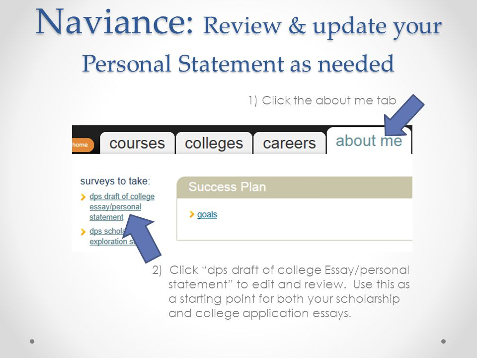 Naviance: Review & update your Personal Statement as needed
