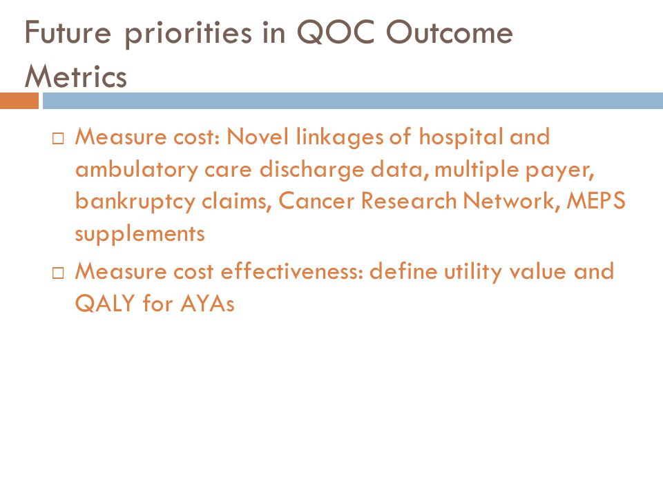 Future priorities in QOC Outcome Metrics