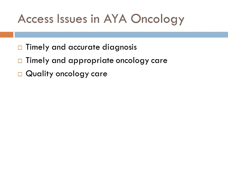 Access Issues in AYA Oncology