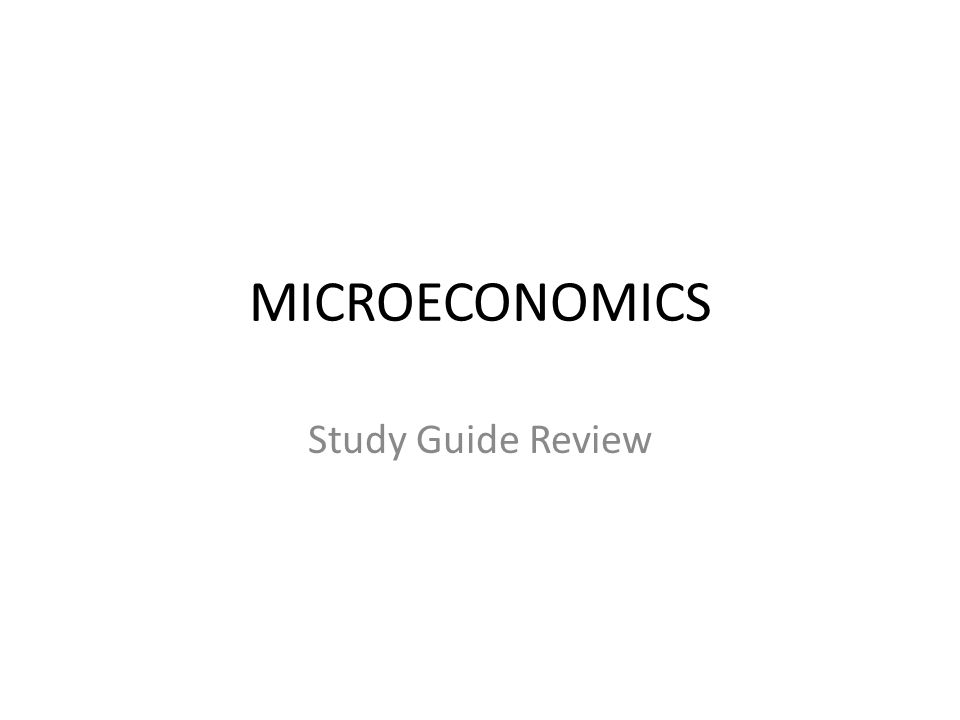MICROECONOMICS Study Guide Review