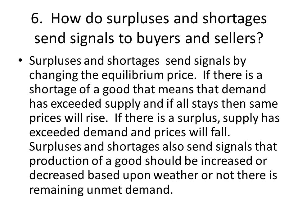6. How do surpluses and shortages send signals to buyers and sellers