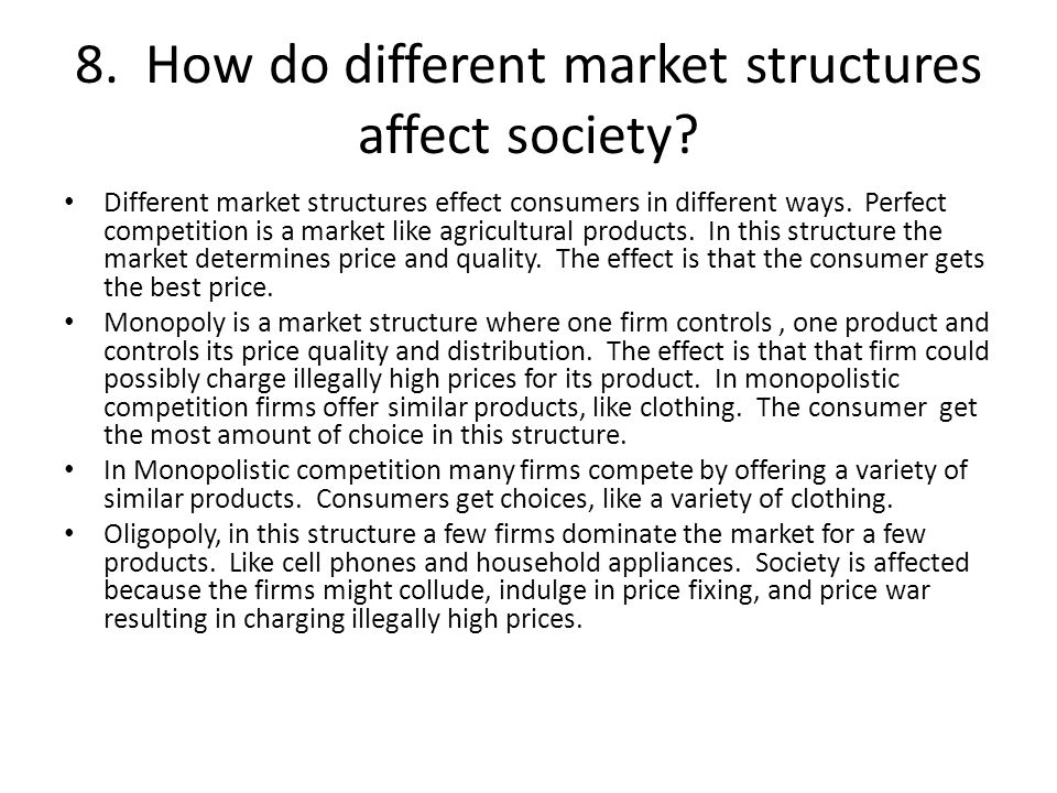 8. How do different market structures affect society