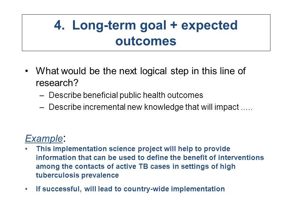 4. Long-term goal + expected outcomes