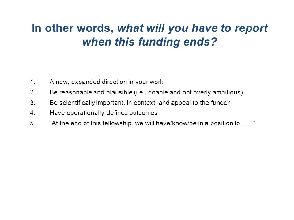 In other words, what will you have to report when this funding ends