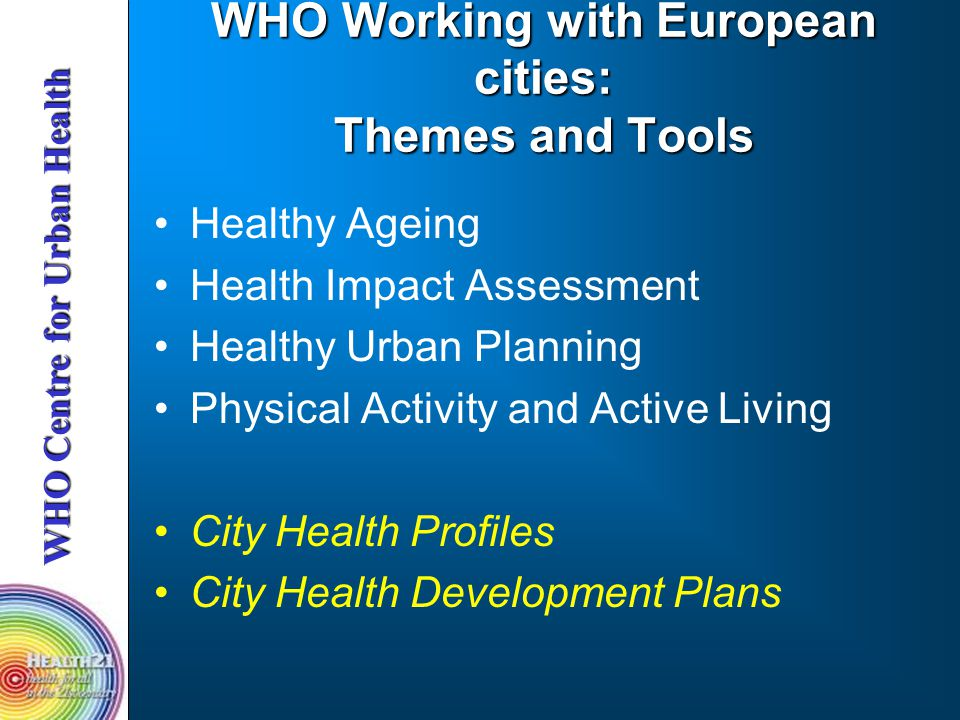 WHO Working with European cities: Themes and Tools