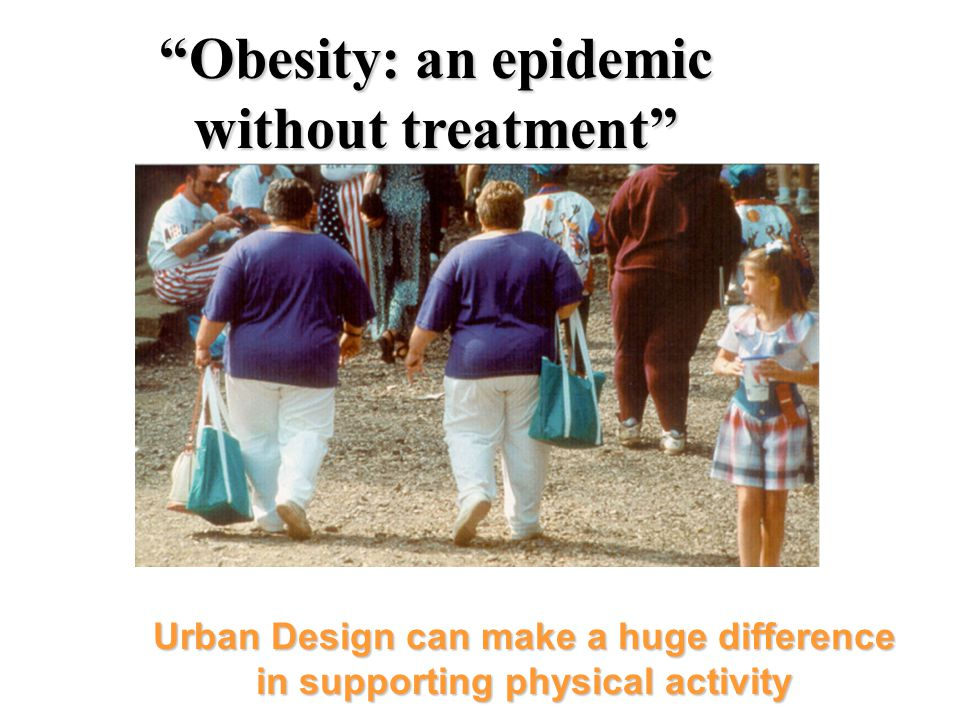 Obesity: an epidemic without treatment