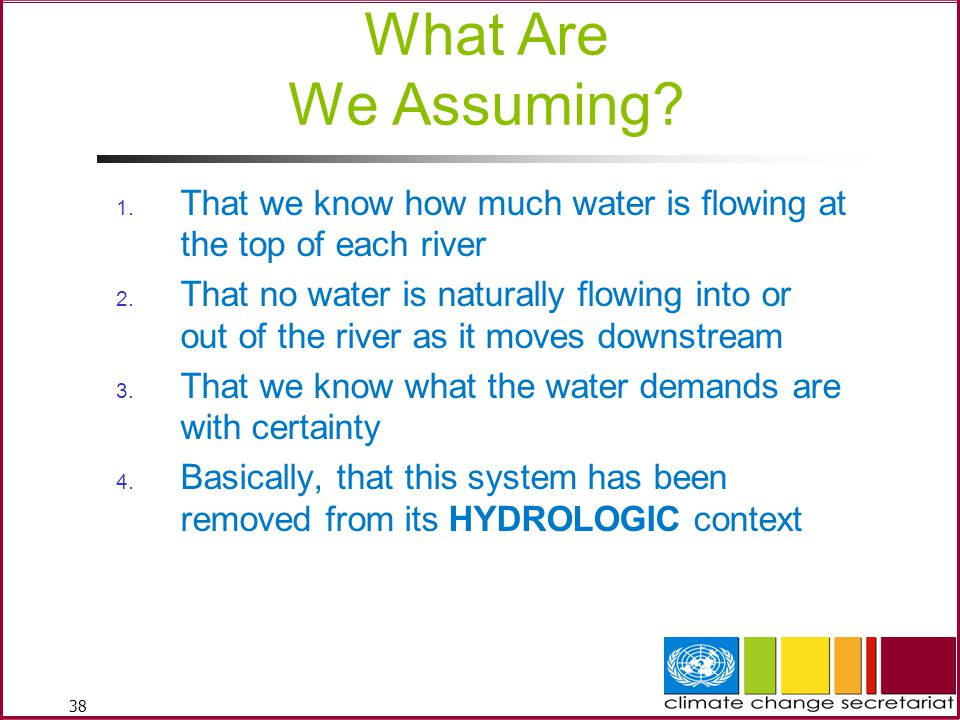 What Are We Assuming That we know how much water is flowing at the top of each river.