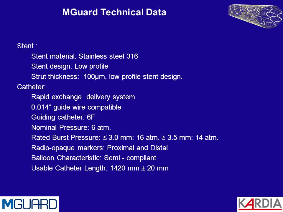 MGuard Technical Data Stent : Stent material: Stainless steel 316