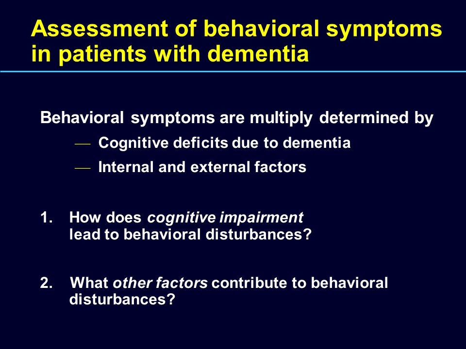Assessment of behavioral symptoms in patients with dementia